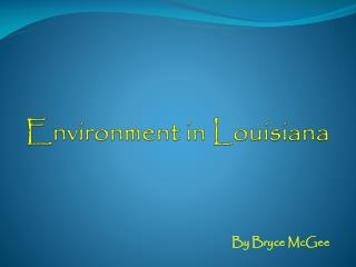 Environment in Louisiana