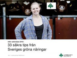Inför valrörelsen 2010: 33 säkra tips från  Sveriges gröna näringar