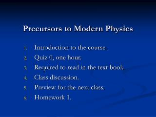Precursors to Modern Physics