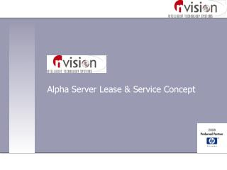 Alpha Server Lease & Service Concept