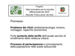 Premesse: Problema dei rifiuti  (ambiente/ecologia, turismo,  riciclaggio, risparmio economico)