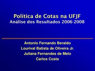 Política de Cotas na UFJF Análise dos Resultados 2006-2008