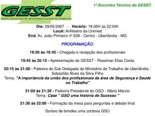 Dia:  29/05/2007   -    Horário:  19:30H ás 22:00h Local:  Anfiteatro da Unimed