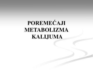POREMEĆAJI METABOLIZMA  KALIJUMA