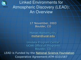 Linked Environments for  Atmospheric Discovery (LEAD):  An Overview