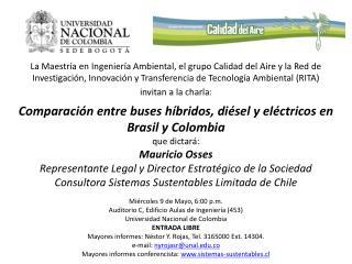 Miércoles 9 de Mayo,  6:00 p.m. Auditorio C, Edificio Aulas de Ingeniería (453)