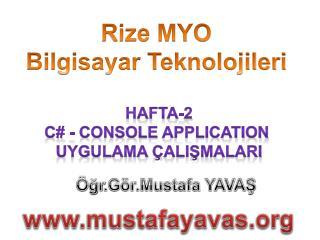 Öğr .Gör.Mustafa YAVAŞ