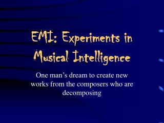EMI: Experiments in Musical Intelligence