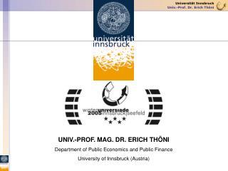 UNIV.-PROF. MAG. DR. ERICH THÖNI Department of Public Economics and Public Finance