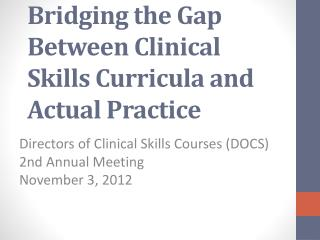 Reality Check: Bridging the Gap Between Clinical Skills Curricula and Actual Practice