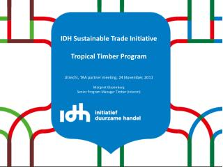 IDH Sustainable Trade Initiative Tropical Timber Program