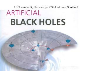 Ulf Leonhardt, University of St Andrews, Scotland