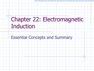 Chapter 22: Electromagnetic Induction