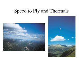 Speed to Fly and Thermals