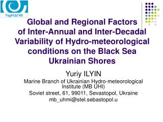 Yuriy ILYIN Marine Branch of Ukrainian Hydro - meteorological Institute (MB UHI)