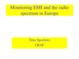 Monitoring EMI and the radio spectrum in Europe