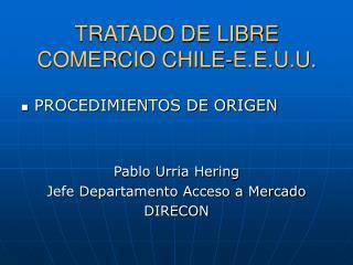 TRATADO DE LIBRE COMERCIO CHILE-E.E.U.U .