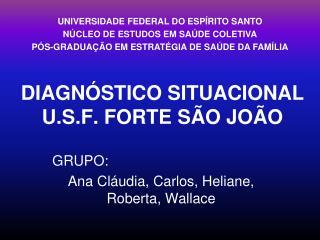 DIAGNÓSTICO SITUACIONAL U.S.F. FORTE SÃO JOÃO