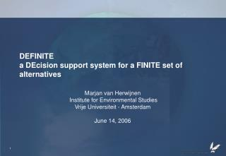 DEFINITE a DEcision support system for a FINITE set of alternatives
