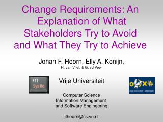 Change Requirements: An  Explanation of What Stakeholders Try to Avoid