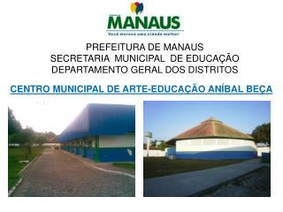 PREFEITURA DE MANAUS SECRETARIA  MUNICIPAL  DE EDUCAÇÃO Departamento GERAL DOS DISTRITOS