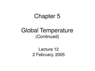 Chapter 5 Global Temperature  (Continued)