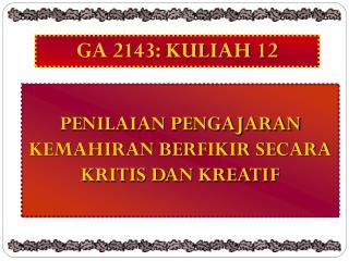 GA 2143: KULIAH 12