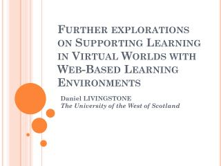Further explorations on Supporting Learning in Virtual Worlds with Web-Based Learning Environments