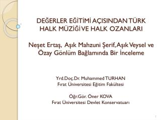 Yrd. Doç.Dr . Muhammed TURHAN Fırat Üniversitesi Eğitim Fakültesi Öğr .Gör. Öner KOVA