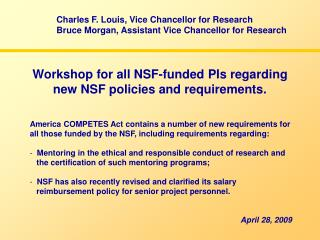 Workshop for all NSF-funded PIs regarding new NSF policies and requirements.