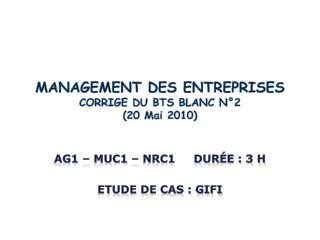 MANAGEMENT DES ENTREPRISES CORRIGE DU BTS BLANC N°2  (20 Mai 2010)