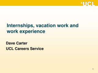 Internships, vacation work and work experience