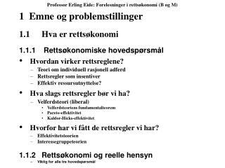 Professor Erling Eide: Forelesninger i rettsøkonomi (B og M)