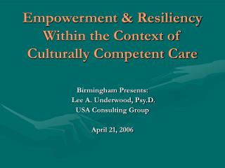 Empowerment  Resiliency Within the Context of Culturally Competent Care