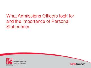 What Admissions Officers look for  and the importance of Personal Statements