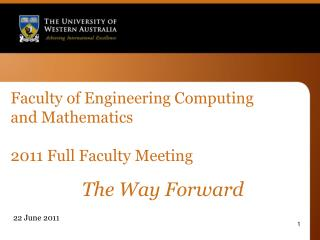 Faculty of Engineering Computing and Mathematics 2011 Full Faculty Meeting