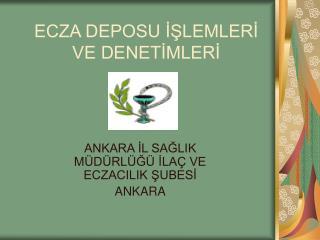 ECZA DEPOSU İŞLEMLERİ VE DENETİMLERİ