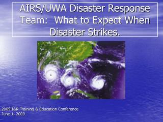 AIRS/UWA Disaster Response  Team:  What to Expect When Disaster Strikes.