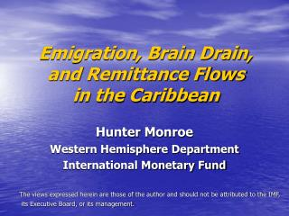 Emigration, Brain Drain, and Remittance Flows  in the Caribbean
