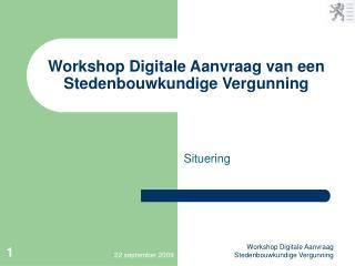 Workshop Digitale Aanvraag van een Stedenbouwkundige Vergunning