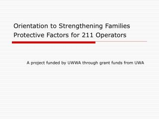 Orientation to Strengthening Families Protective Factors for 211 Operators