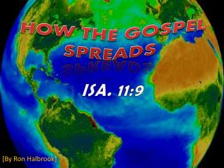 HOW THE GOSPEL  SPREADS