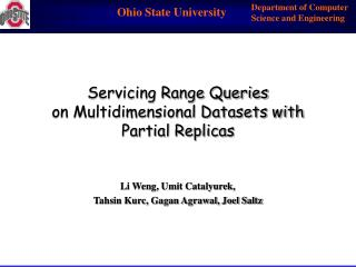 Servicing Range Queries  on Multidimensional Datasets with Partial Replicas