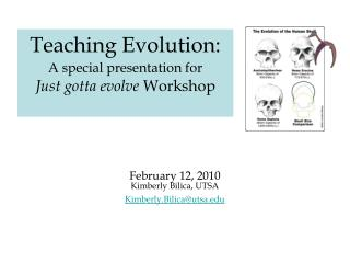 Teaching Evolution: A special presentation for Just gotta evolve  Workshop