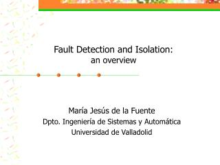 Fault Detection and Isolation: an overview