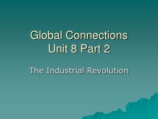 Global Connections Unit 8 Part 2