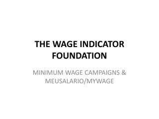 THE WAGE INDICATOR FOUNDATION