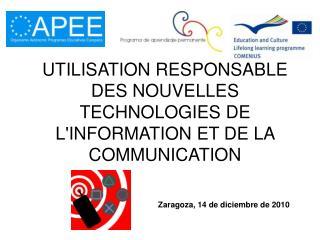 UTILISATION RESPONSABLE DES NOUVELLES TECHNOLOGIES DE L'INFORMATION ET DE LA COMMUNICATION