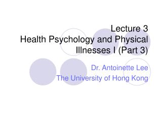 Lecture 3 Health Psychology and Physical Illnesses I (Part 3)