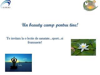 Un beauty camp pentru tine!